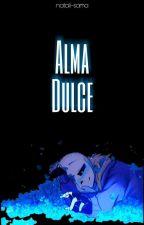 Alma dulce (AU's Sans x reader) by natali-sama