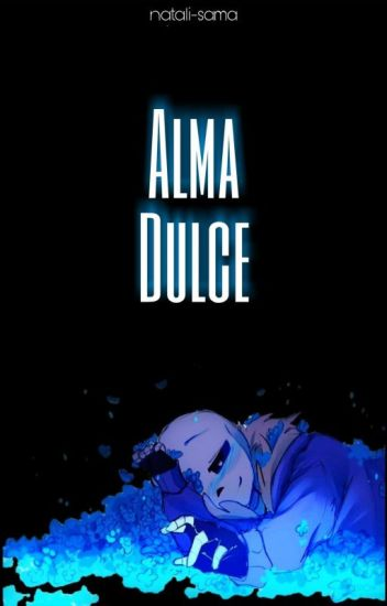 Alma dulce (AU's Sans x reader)