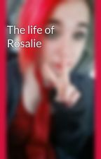 The life of Rosalie by ugh_haylee