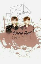 Know that I Love You by Haajnaal