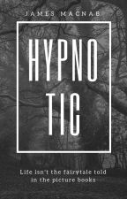 Hypnotic (#wattys2016) by JamesMacnab1