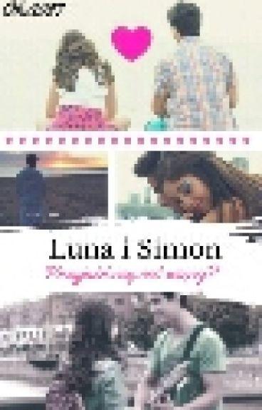 Luna i Simon-przyjaciele czy coś więcej?