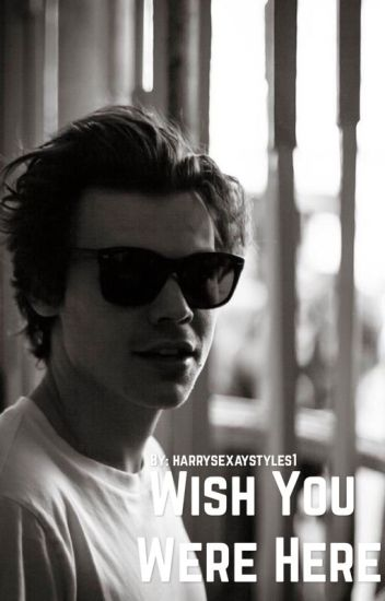 Wish You Were Here - Harry Styles