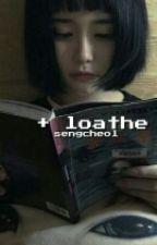loathe » m.n by plstic