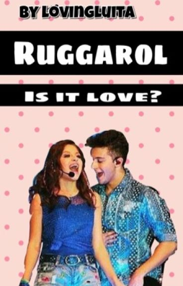 Ruggarol - Is it love?