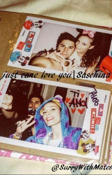 I just can love you | Saschina