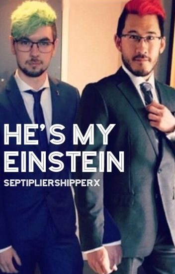 ❦He's My Einstein❦ [Septiplier]