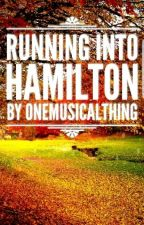 Running Into Hamilton  by -artsybich