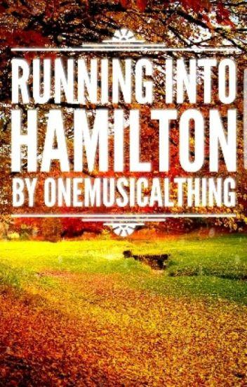 Running Into Hamilton