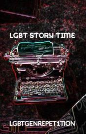 LGBT STORY TIME by LGBT_HeadQuarters
