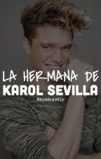 La Hermana De Karol Sevilla → Lionel Ferro Y Tú ← by -kingxbieber