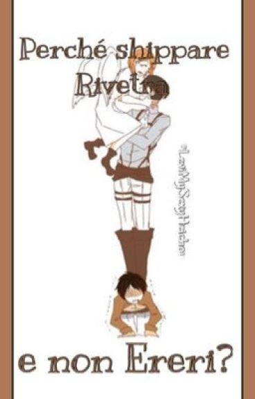 Perché shippare Rivetra, e non Ereri?