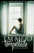 Em Meio à Tempestade by Lovenonn