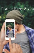 Texting Harry styles {completed} by directioner13_hs