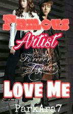 Famous Artist Love Me (On Going) by ParkAra7