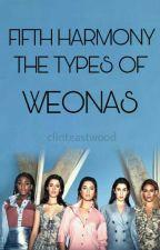 fifth harmony; the types of weonas by uhkatsuki