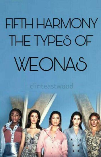 fifth harmony; the types of weonas
