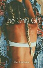 The Only Girl (Magcon Fanfic) by TheObsessor
