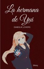 La hermana de Yui [Diabolik Lovers fanfic] by sfoixy