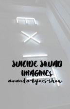 SUICIDE SQUAD IMAGINES ✖️ CLOSED (EDITING) by jughead-jones-