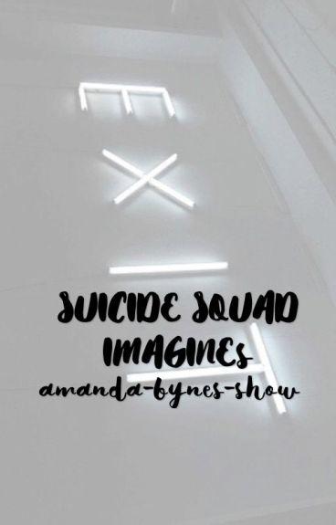 SUICIDE SQUAD IMAGINES ✖️ CLOSED