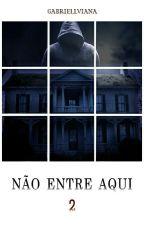 Não Entre Aqui 2 by GabriellViana