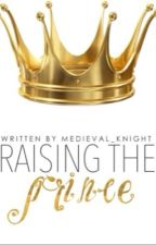 Raising the Prince by Medieval_Knight