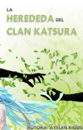 la heredera del clan katsura ( Naruto Sasuke Deidara Kiba Gaara Neji Y Tu)