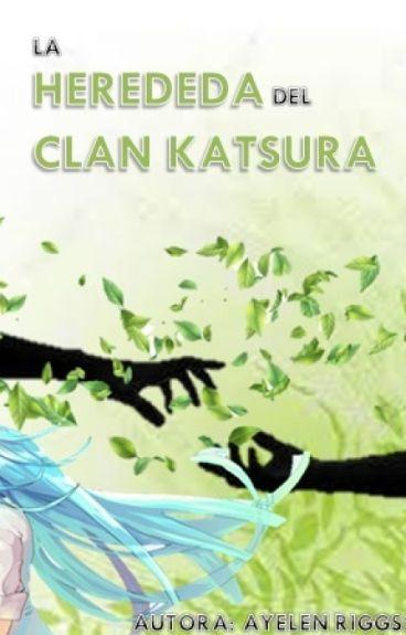 la heredera del clan katsura ( Naruto Sasuke Deidara Kiba Gaara Y Tu)