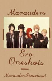 Marauders Era Oneshots by MaraudersPotterhead