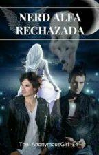 Nerd Alfa Rechazada by The_AnonymousGirl_14