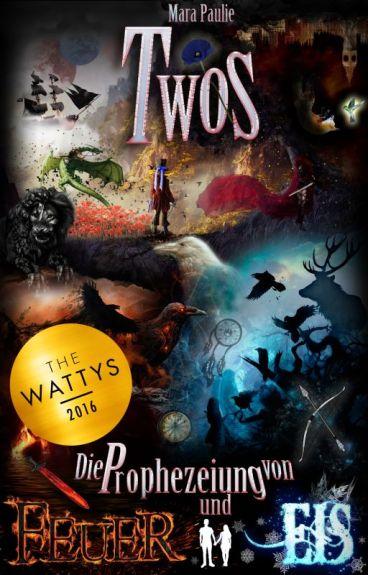 Twos - Die Prophezeiung von Feuer und Eis #Wattys2016