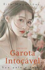 Garota Intocável  by R1taMagg