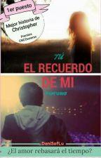 Tú, el recuerdo de mi futuro (Christopher Vélez- fanfic- Cnco) by DaniSofLu