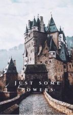 Just Some Powers (slightly rewritten) by happysherlocknerd28