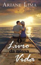 O LIVRO DA NOSSA VIDA by JoiceSDias