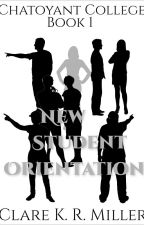 Chatoyant College, Book 1: New Student Orientation by clarekrmiller