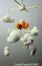 Triple Troubles ||Zerrie|| by CrazyFangirlOMG