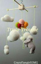 Triple Troubles ||Zerrie|| by CrazyFangirlOMG