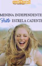 Menina independente, feito estrela cadente  by olha_elaaa
