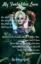 My Secret Love (Harley Quinn X Joker) by _babyharleyquinn