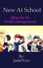 New At School {Reprise de FriskUnderground} by JadeOvyn