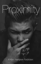 Proximity| A Kim Namjoon Fanfiction [Hyung Line Book 1] **COMPLETED** by glenda13_03