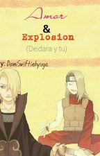 Amor Y Explosión (Deidara y tu) PAUSADA by Shaiel_Plisetskaya
