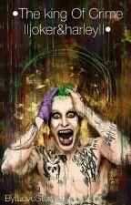 •The king Of Crime ||joker&harley||• by Francesca2124