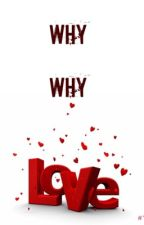 Why Why LOVE <3?! by iDANGSKY