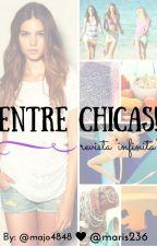 "ENTRE CHICAS! Revista ""infinita"" by majo4848"