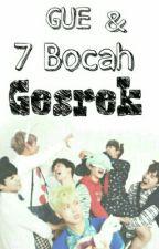 Gue & 7 Bocah Gesrek || BTS by rosekim26