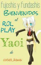Fujoshis Y Fundashis, Bienvenidos Al Rol Play Yaoi  by cosas_kawaii