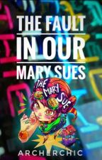 The Fault In Our Mary Sues by ArcherChic